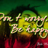 Bob Marley – Don't Worry Be Happy