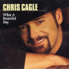Chris Cagle – What a Beautiful Day