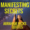 50 Abraham Hicks Quotes:  Law of Attraction and Manifesting Secrets
