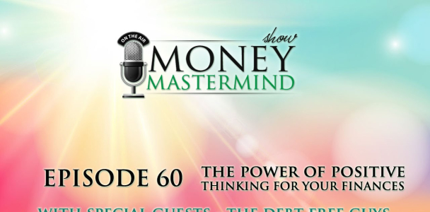 MMS060 – The Power of Positive Thinking for Your Finances