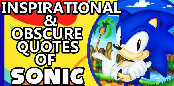 The Incredibly Inspirational & Obscure Quotes of Sonic the Hedgehog