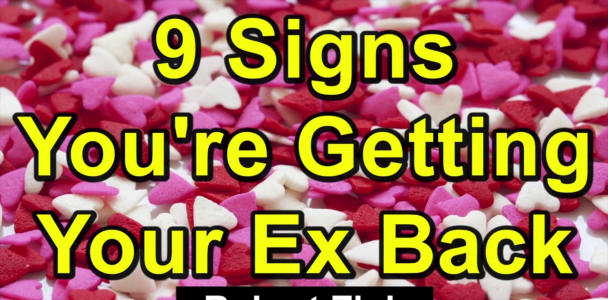 9 Signs You and Your Ex are Likely Getting Back Together