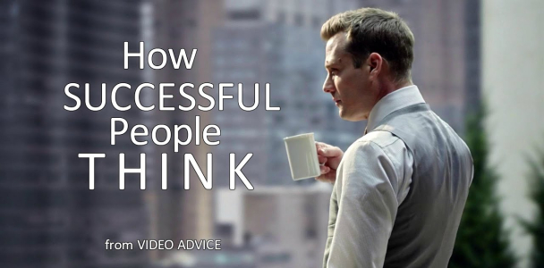 HOW SUCCESSFUL PEOPLE THINK – Motivational Video