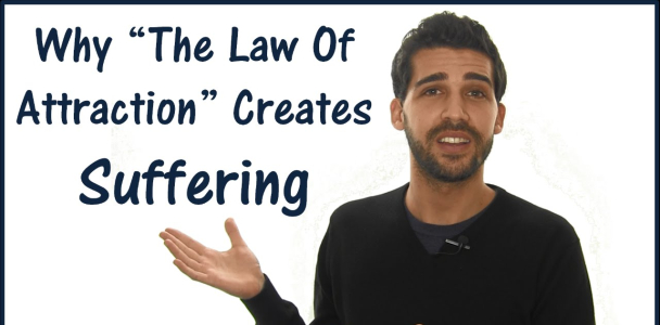 Why The Law Of Attraction Creates Suffering