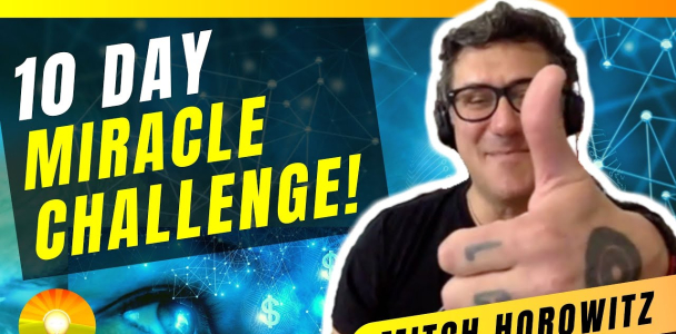 Take this 10 Day Miracle Challenge! Law of Attraction in Action with Mitch Horowitz