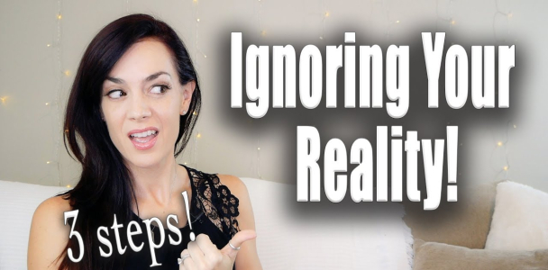How to ignore your current reality (LAW OF ATTRACTION- 3 steps!)