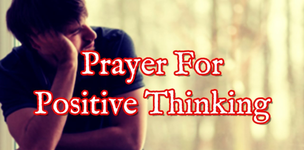 Prayer For Positive Thoughts | Prayer Against Negative Thinking