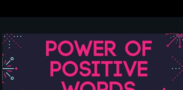 Power of Positive Words, Magic of Positive words