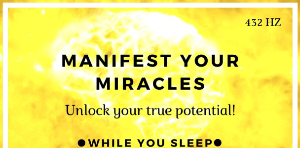 Manifest Miracles – Law of Attraction Affirmations (While You Sleep)