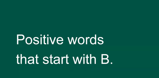 Positive words That Start with B | Positive words starting with B