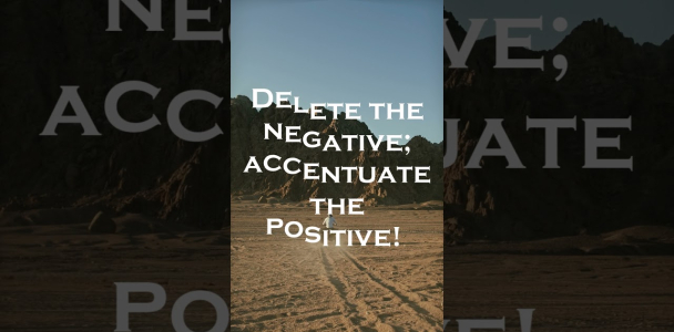 Delete the negative; accentuate the positive! Donna Karan | #PositiveQuotes | #Goodnews
